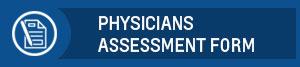 Physicians Assessment form button